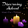 Discerning Advent Week 1