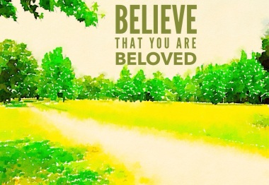 believe you are the beloved