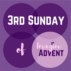 imagine advent 3rd sunday god in all things. Black Bedroom Furniture Sets. Home Design Ideas